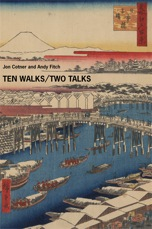 Jon Cotner & Andy Fitch:Ten Walks/Two Talks