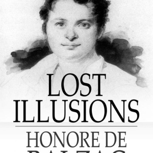 What I Learned From Reading Balzac's Lost Illusions