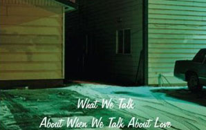 What We Talk About When We Talk About…