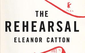 Eleanor Catton: TheRehearsal