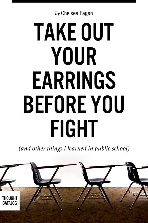 Take Out Your Earrings Before You Fight