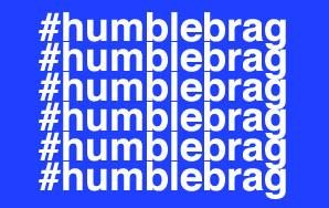 Can We Please Retire The Term Humblebrag?