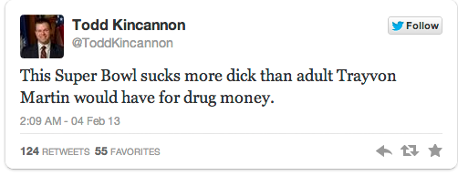 Need Someone To Hate Today? Meet Todd Kincannon