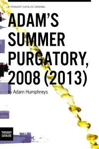 Adam's Summer Purgatory, 2008(2013)