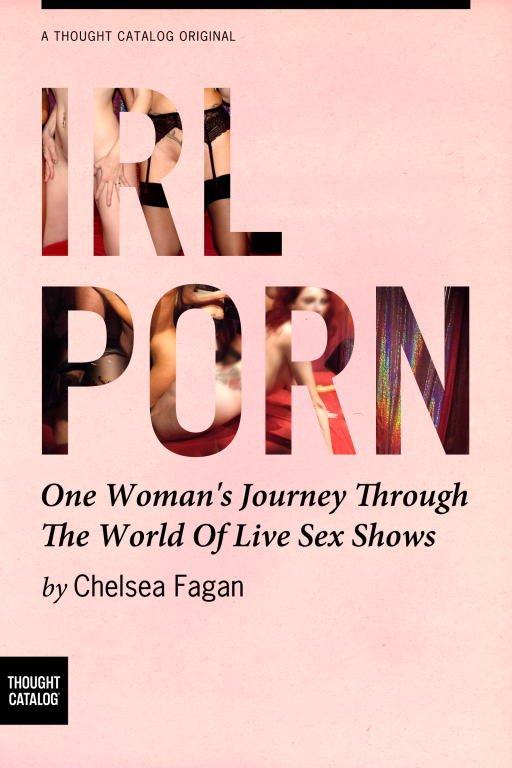 IRL Porn: One Woman's Journey Through the World of Live SexShows