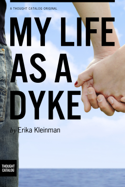 My Life As ADyke