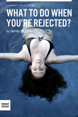 What To Do When You'reRejected?