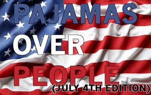 Pajamas Over People: July 4th Edition