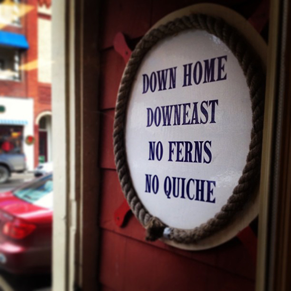 A true Maine philosophy--taken out front of Marriner's Restaurant in downtown Camden