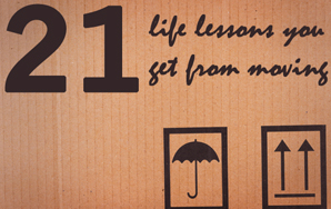 21 Life Lessons You Learn FromMoving