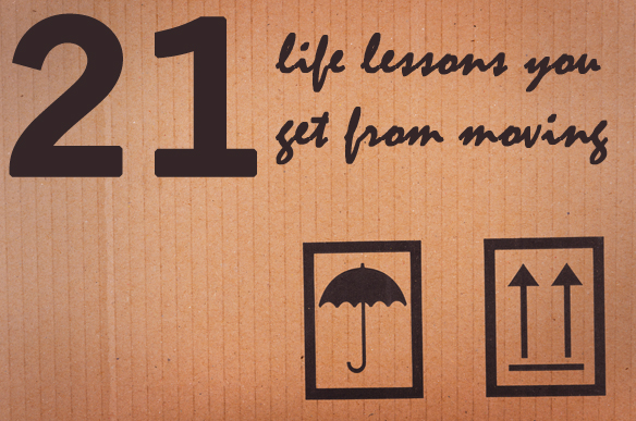 21 Life Lessons You Learn From Moving