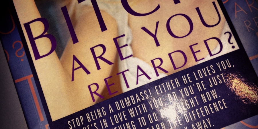 "21 Amazing Quotes From The Amazing Book, ""Bitch Are You Retarded?"""