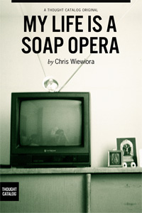 My Life is a Soap Opera
