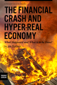 The Financial Crash and Hyper-RealEconomy