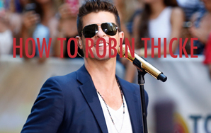How To Make A Robin Thicke Song In 11 Simple Steps, Apparently