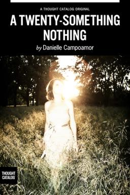 A Twenty-Something Nothing
