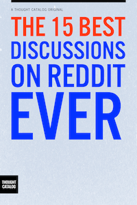 The 15 Best Discussions on RedditEver
