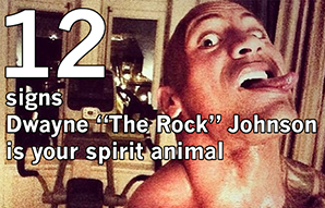 12 Signs Dwayne 'The Rock' Johnson Is Your Spirit Animal