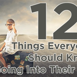 12 Things Everyone Should Know Going Into Their 10s