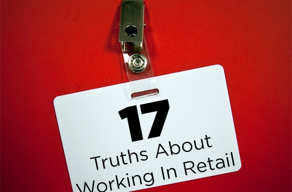 17 Truths About Working InRetail