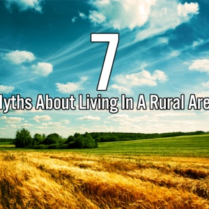 7 Myths About Living In A Rural Area