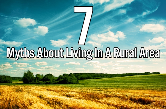 7 Myths About Living In A RuralArea