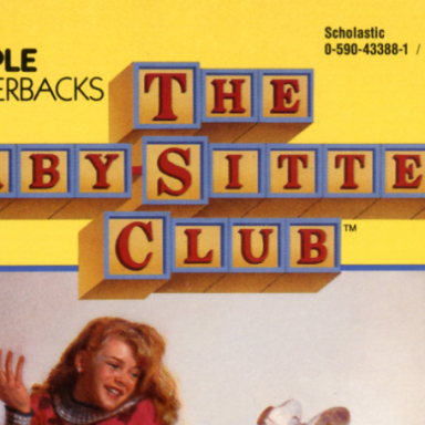 7 Reasons The Baby-Sitter's Club Will ALWAYS Be The Best Young Adult Book Series