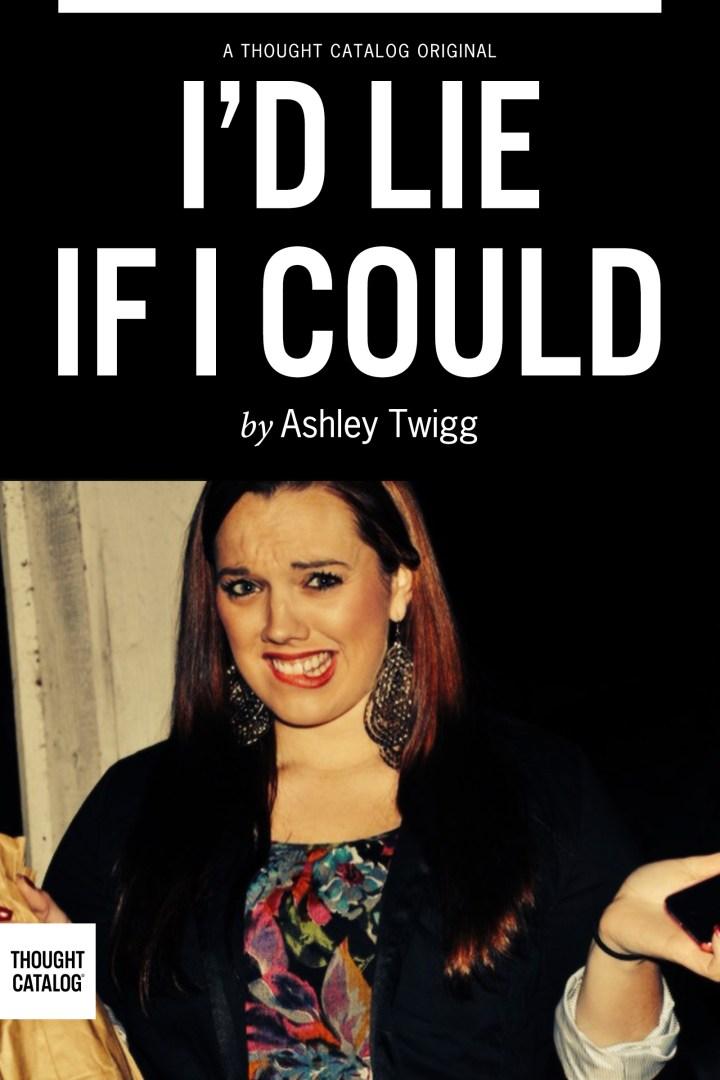 I'd Lie If ICould