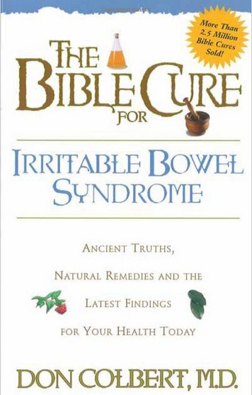 The Bible Cure for Irritable Bowel Syndrome: Ancient Truths, Natural Remedies and the Latest Findings for Your Health Today (New Bible Cure (Siloam)