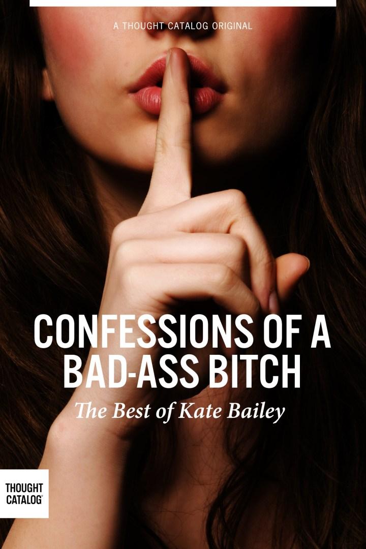Confessions of A Bad-AssBitch