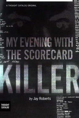 My Evening with the ScorecardKiller