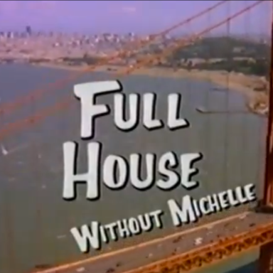 What Would Full House Look Like Without Michelle?