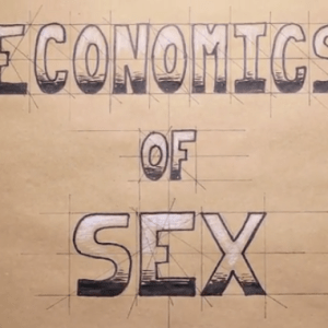 Men, Women, And The Economics Of Sex