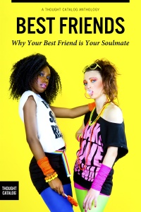 Best Friends: Why Your Best Friend is Your Soulmate