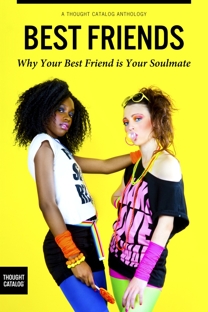 Best Friends: Why Your Best Friend is YourSoulmate