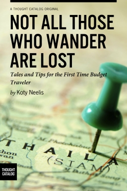 Not All Those Who Wander are Lost: Tales and Tips for the First Time BudgetTraveler