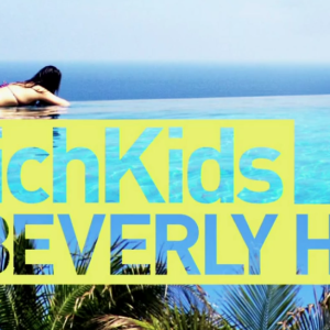 #RichKidsOfBeverlyHills: Trust Fund Babies And Struggles Of The Nouveau Riche