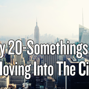 The Fall And Rise Of Cities: Why 20-Somethings Are Moving Into Urban Areas