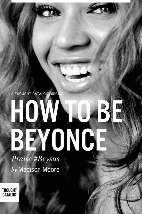 How To Be Beyonce