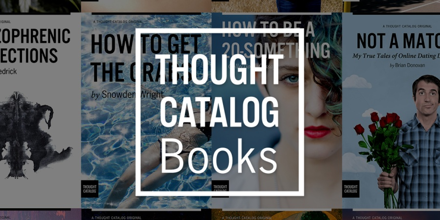 14 Diverse Thought Catalog Books That You Need To Read Right Now