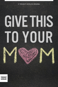 Give This To YourMom