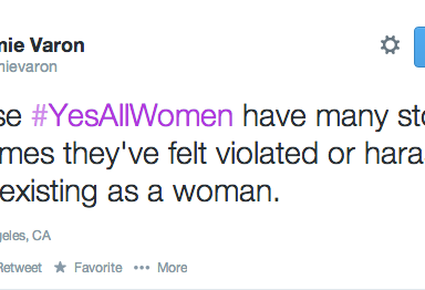 Why #YesAllWomen is the Most Powerful Hashtag Ever