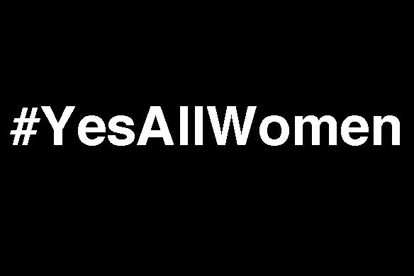 14 #YesAllWomen Tweets That Everyone Needs ToSee