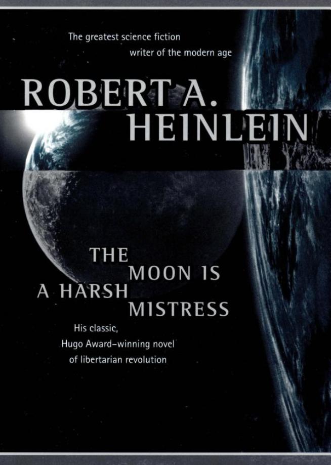 Robert A. Heinlein, The Moon Is a Harsh Mistress