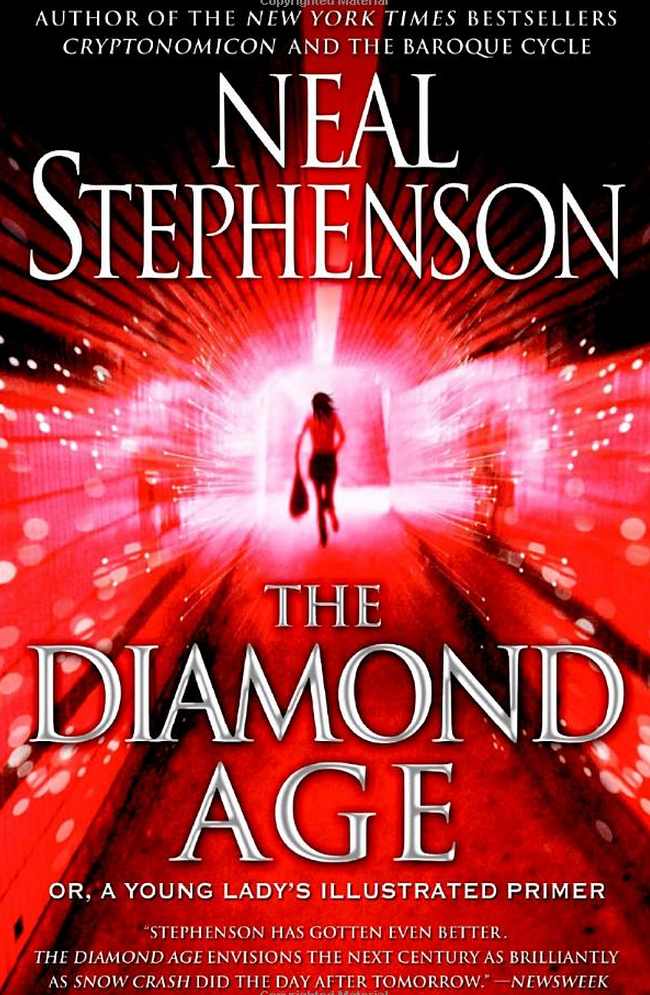 Neal Stephenson , The Diamond Age: Or, a Young Lady's Illustrated Primer