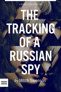 The Tracking of a RussianSpy