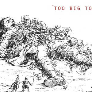 'Too Big To Fail' Is Back—And Wall Street Says It's More Dangerous Than Ever