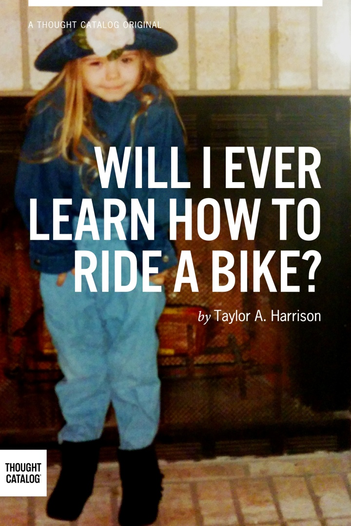 Will I Ever Learn How to Ride a Bike?