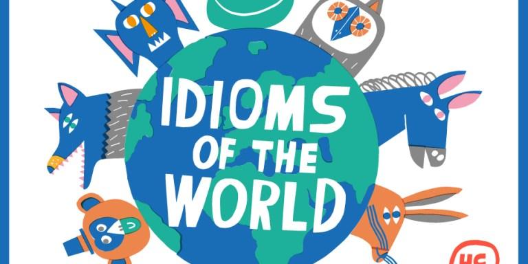 10 Idioms From Around The World That Don't Make Sense InEnglish