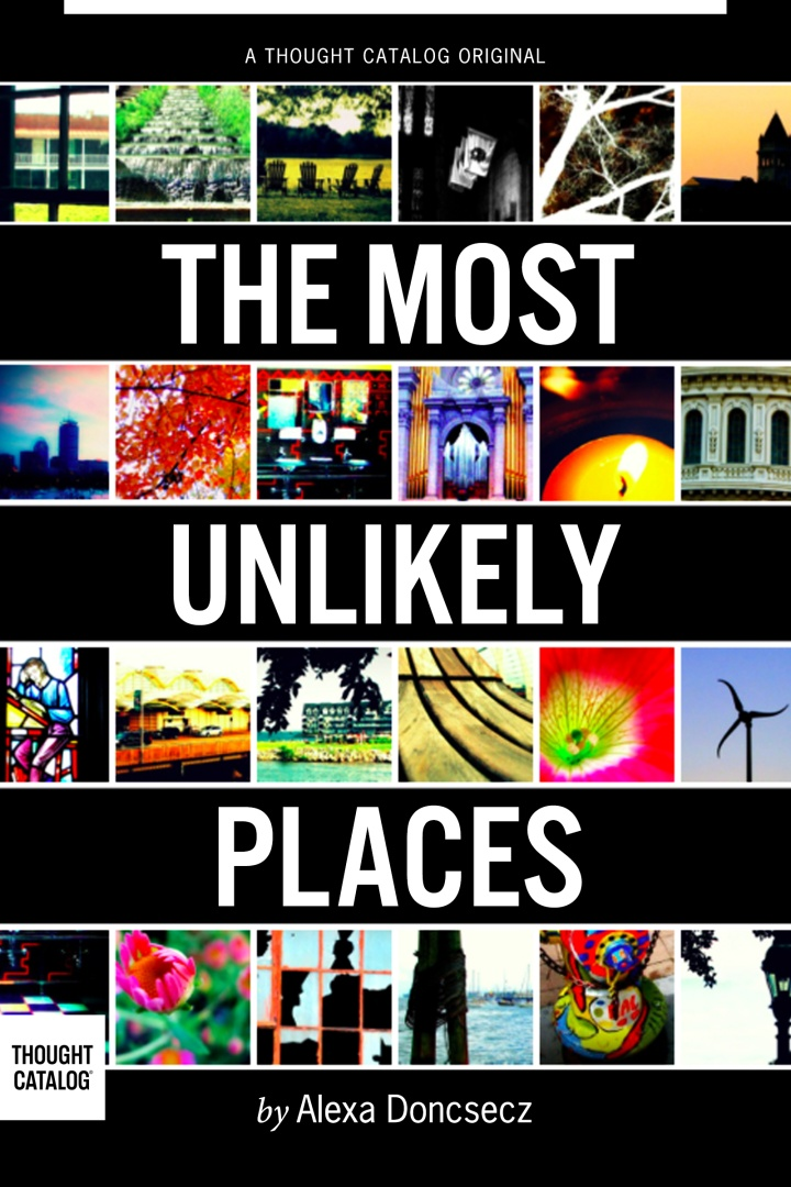 The Most Unlikely Places